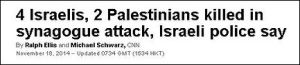 4 Israelis, 2 Palästinenser bei Synagogenanschlag getötet, so die israelische Polizei