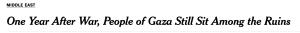 Ein Jahr nach dem Krieg hocken die Menschen von Gaza immer noch zwischen Ruinen